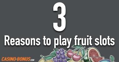 3 reasons to play fruit slots