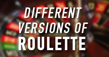 different versions of roulette