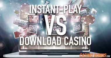 instant-play vs download casino