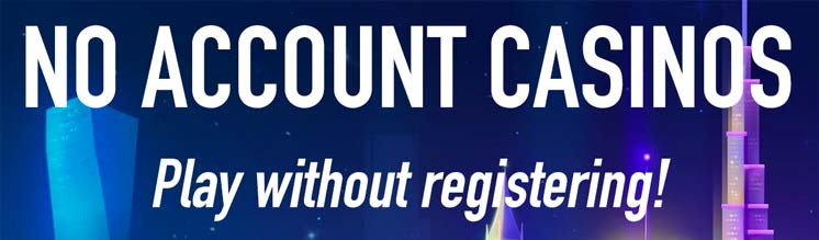 no account casinos without registering