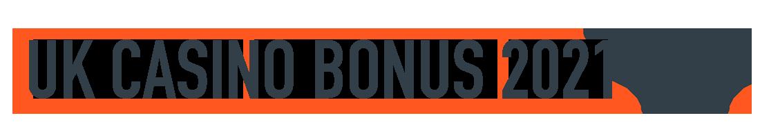 uk casino bonus 2021