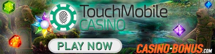 touchmobile casino bonus